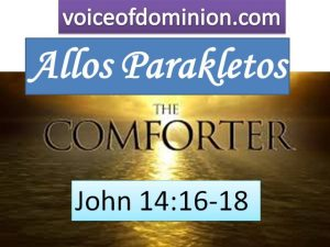 Allos Parakletos - Another Comforter, Allos Parakletos - Another Comforter - The Holy Spirit