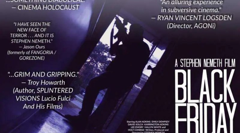 BLACK FRIDAY, BLACK FRIDAY Movie, Stephen Nemeth, ESSEN-77, short film, trailer premier, video promo, ultrashort, Indepenent Film, Indie Film, AMERICAN GUINEA PIG: BLOODSHOCK, Director Stephen Nemeth, News, Voices From The Balcony
