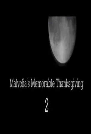 MALVOLIA'S MEMORABLE THANKSGIVING 2 A