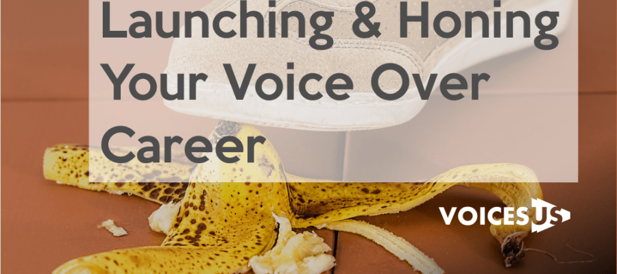 Launching & Honing Your Voice Over Career