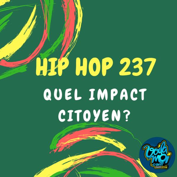 Hip hop 237-Quel impact Citoyen?