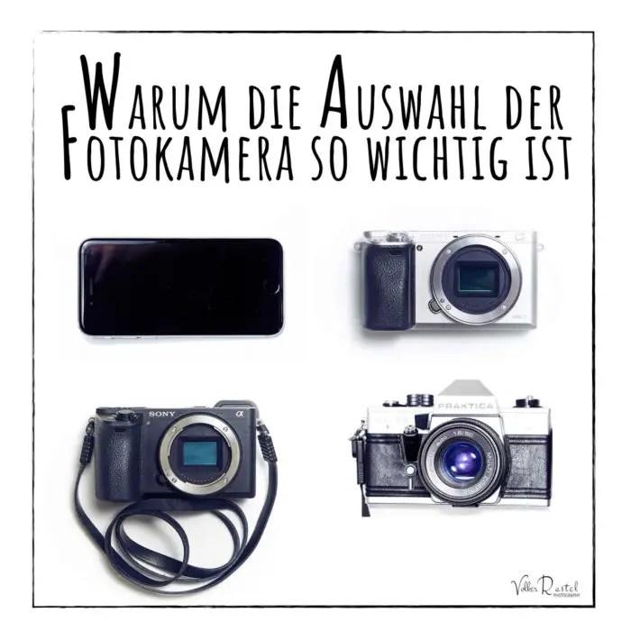 Warum die Auswahl der Fotokamera wichtig ist