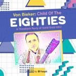 Von Bieker Child of the Eighties