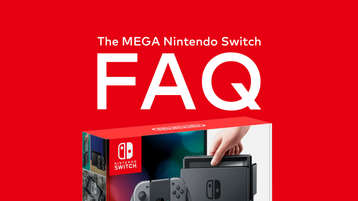 The Nintendo Switch MEGA FAQ – Everything you need to know