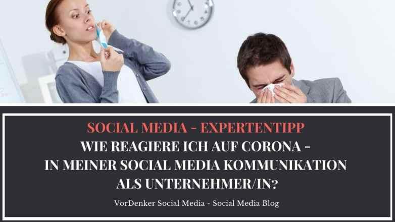 Corona_Virus_Wie-reagiere-ich-im-Social-Media_Facebook_Instagram_als-Unternehmer_Vordenker_Social-Media