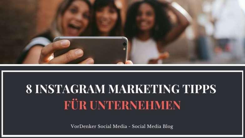 VorDenker Social Media_8 Instagram Tipps für Unternehmen_Reichweiten_SEO_Neukundengewinnung