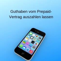 Guthaben vom Prepaid-Vertrag auszahlen lassen