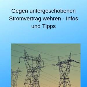 Gegen untergeschobenen Stromvertrag wehren - Infos und Tipps