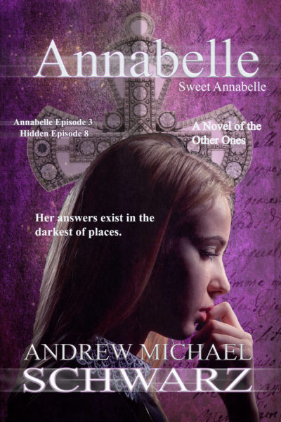 Annabelle, A Novel of The Other Ones (Episode 3)