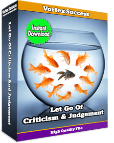 Let Go Of Criticism And Judgement