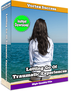 Letting Go Of Traumatic Experiences