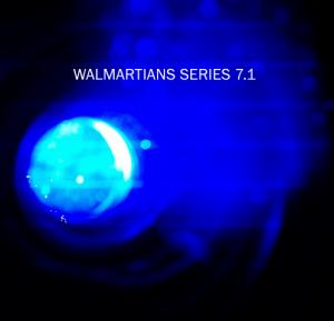 Walmartians - Series 7.1