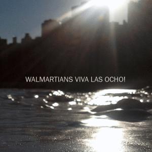 Walmartians - Viva Las Ocho