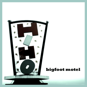 bigfoot motel - hiho