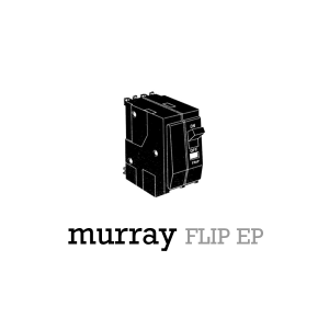 Murray - Flip EP
