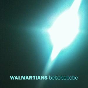 Walmartians - bebobebobe