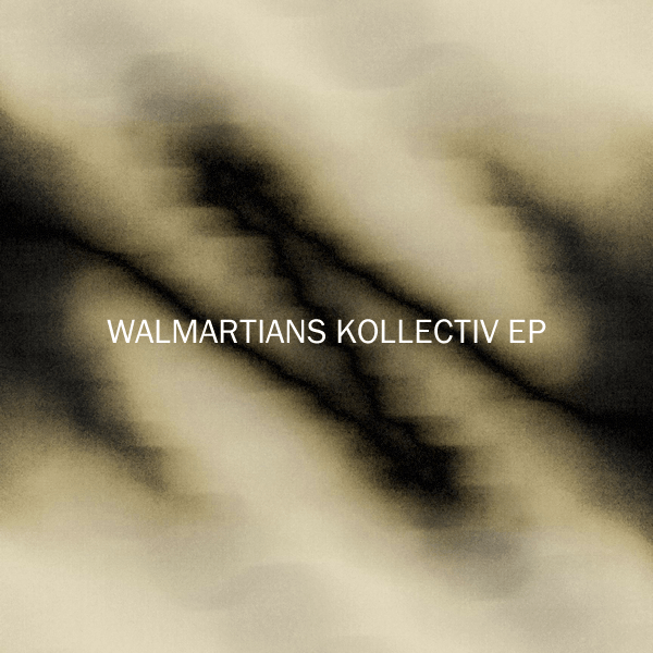 WALMARTIANS - KOLLECTIV EP
