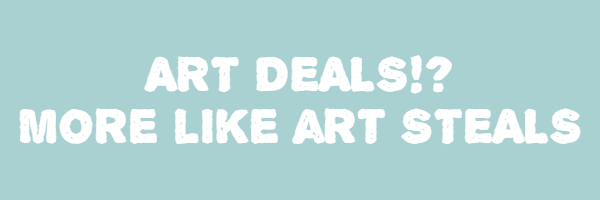 "Image with text ""art deals!? more like art steals"""