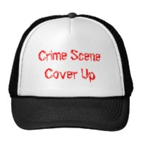 Crime Scene Cover Up