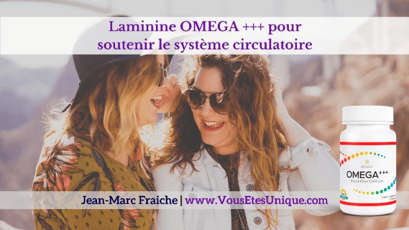 Laminine-OMEGA-soutenir-le-systeme-circulatoire-LPGN-LifePharme-Jean-Marc-Fraiche-VousEtesUnique.com