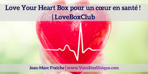 Love-Your-Heart-Box-LoveBoxClub-HB-Naturals-Jean-Marc-Fraiche-VousEtesUnique.com