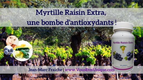 antioxydante pour vos yeux Myrtille-Raisin-Extra-v3-une-bombe-d-antioxydants-Jean-Marc-Fraiche-VousEtesUnique.com