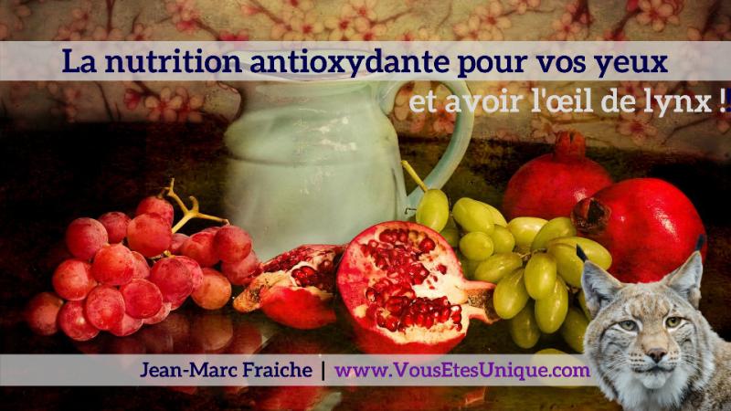 antioxydante pour vos yeux Nutrition-antioxydante-pour-vos-yeux-Jean-Marc-Fraiche-VousEtesUnique.com