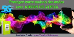 Protegez-votre-maison-avec-Absoplug-alpha-V2-Jean-Marc-Fraiche-VousEtesUnique.com