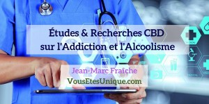 Recherches-Etudes-CBD-et Addiction-Alcoolisme-Jean-Marc-Fraiche-Hemp-Herbals-HB-Naturals
