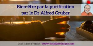 bien-etre-par-la-purification-par-le-Dr-Alfred-Gruber-Bio-Resonance-I-Like-Jean-Marc-Fraiche-VousEtesUnique.com
