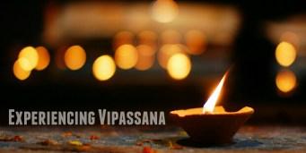Meditation : Experiencing Vipassana