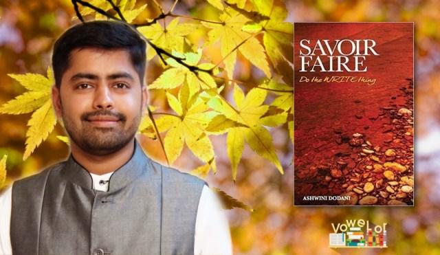Ashwini Dodani, Author of Savoir Faire : True Poet at Heart