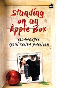 Standing on An Apple Box by Aishwaryaa Rajnikanth Book Review, Buy Online