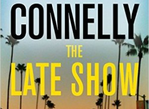 The Late Show by Michael Connelly Book Review, Buy Online