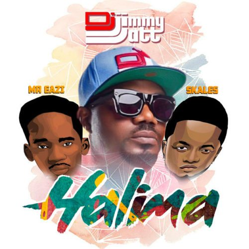 DJ Jimmy Jatt Halima ft. Mr Eazi Skales