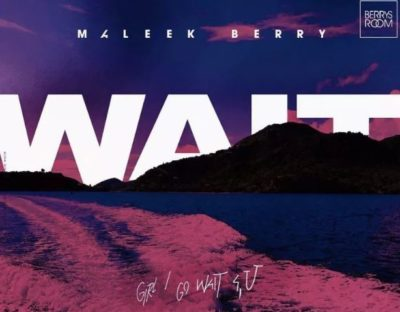 Maleek Berry Wait OFFICIAL AUDIO 2018 mp3 image