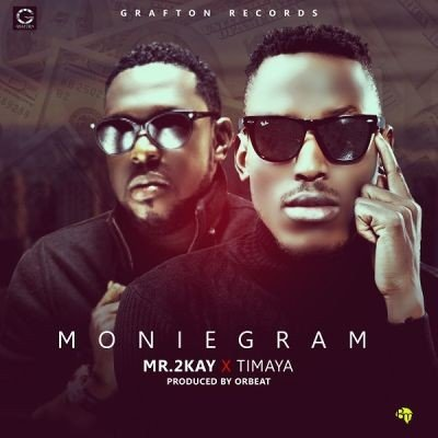 Mr 2kay Moniegram ft. Timaya ART4