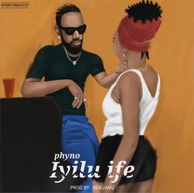Phyno Iyilu Ife mp3 image