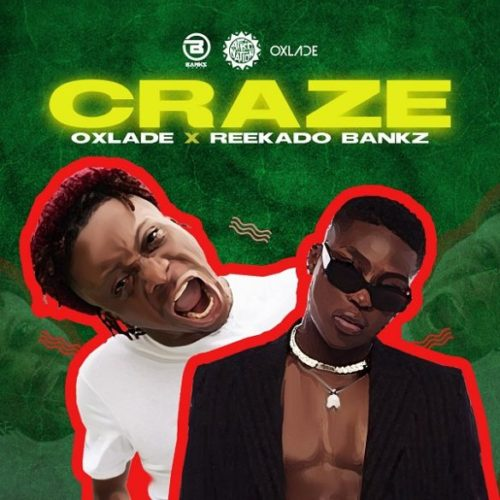 Oxlade Reekado Banks Craze artwork