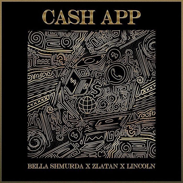 Bella Shmurda Ft. Zlatan Lincoln Cash App