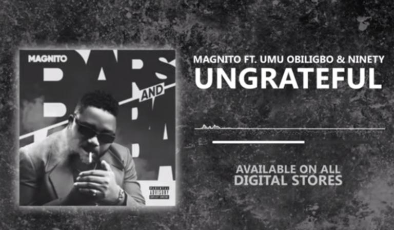 Magnito Ungrateful ft Umu Obiligbo Ninety mp3 image 768x448 1