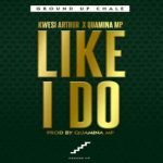 Kwesi Arthur ft Quamina MP – Like I Do 768x512 1