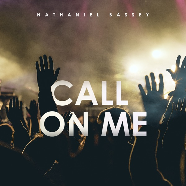 Nathaniel Bassey Call On Me art