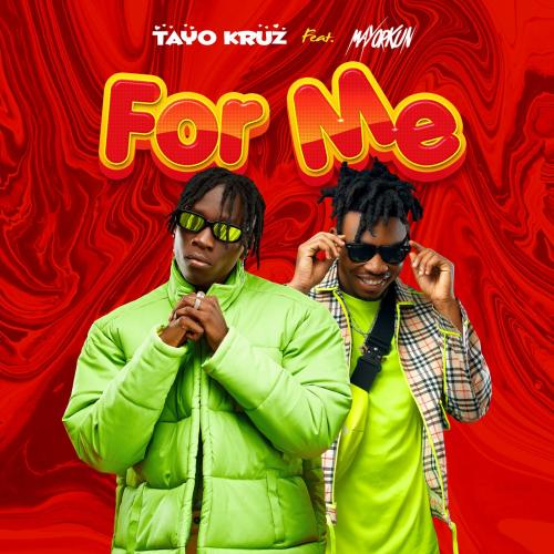 Tayo Kruz Ft Mayorkun – For Me