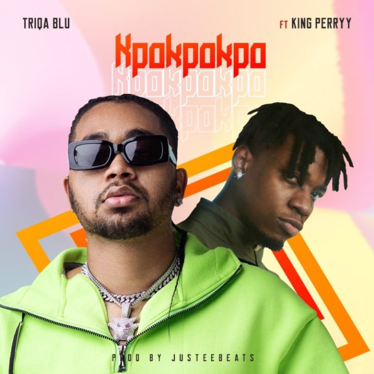 Triqa Blu Kpokpokpo ft King Perryy mp3 image 768x768 1