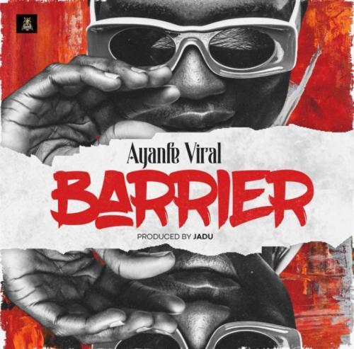 Ayanfe Viral – Barrier 1