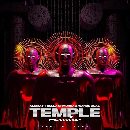 Aloma Ft Bella Shmurda Wande Coal – Temple Remix
