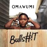 Omawumi Bullshit 1