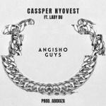 Cassper Nyovest ft Lady Du Angisho Guys