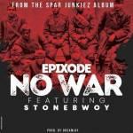 Epixode – No War Ft. Stonebwoy